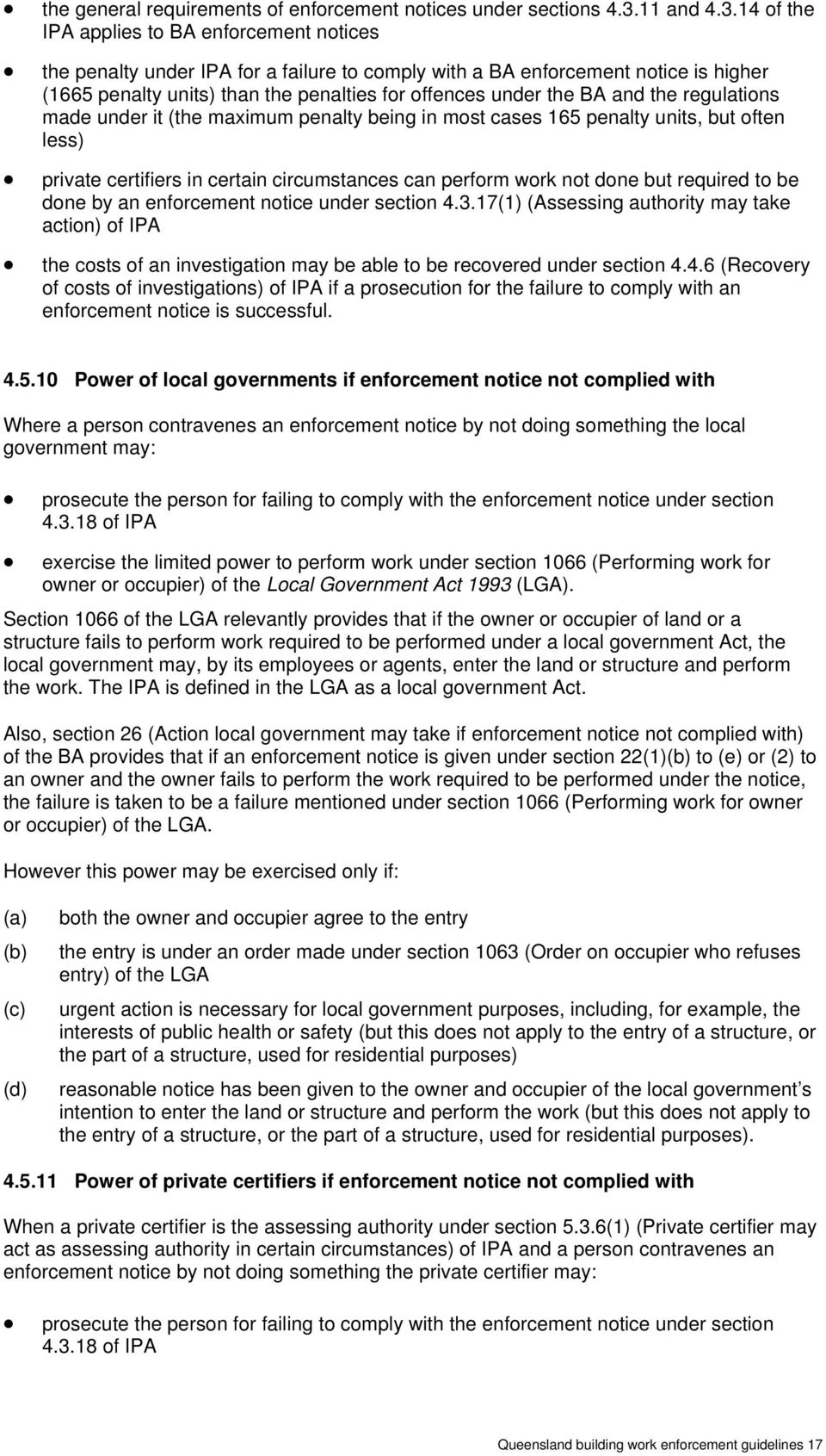 14 of the IPA applies to BA enforcement notices the penalty under IPA for a failure to comply with a BA enforcement notice is higher (1665 penalty units) than the penalties for offences under the BA