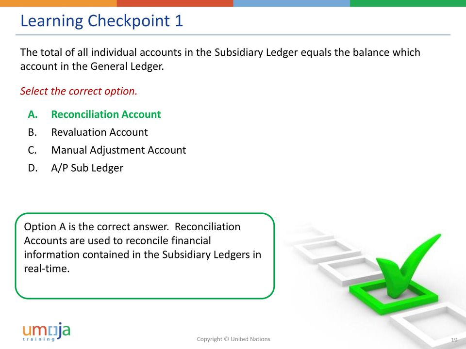 Revaluation Account C. Manual Adjustment Account D. A/P Sub Ledger Option A is the correct answer.