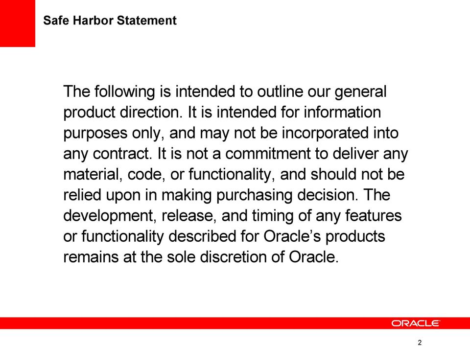 It is not a commitment to deliver any material, code, or functionality, and should not be relied upon in making