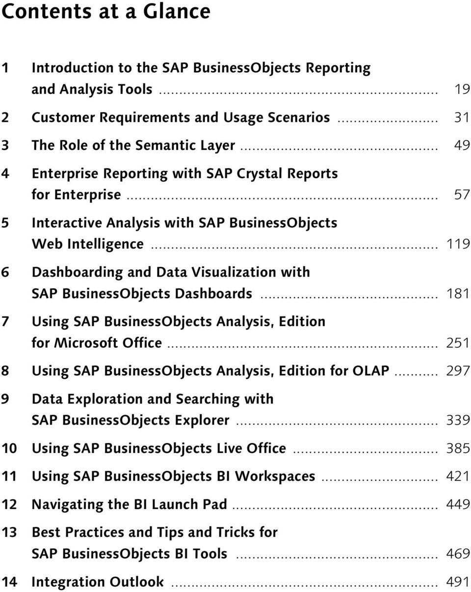 .. 119 6 Dashboarding and Data Visualization with SAP BusinessObjects Dashboards... 181 7 Using SAP BusinessObjects Analysis, Edition for Microsoft Office.