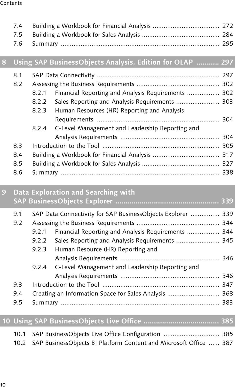 .. 304 8.2.4 C-Level Management and Leadership Reporting and Analysis Requirements... 304 8.3 Introduction to the Tool... 305 8.4 Building a Workbook for Financial Analysis... 317 8.