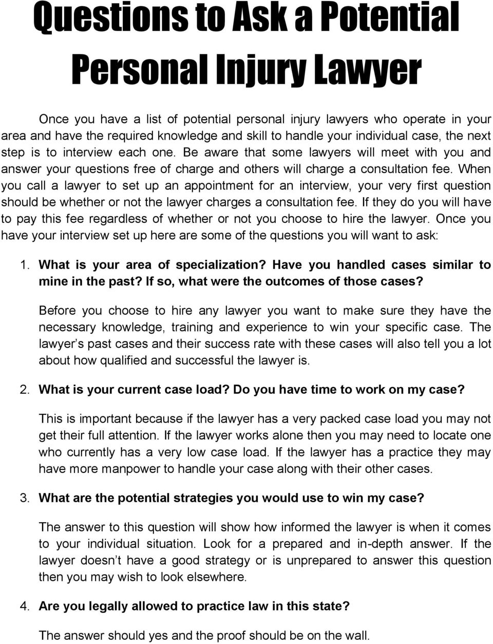 When you call a lawyer to set up an appointment for an interview, your very first question should be whether or not the lawyer charges a consultation fee.