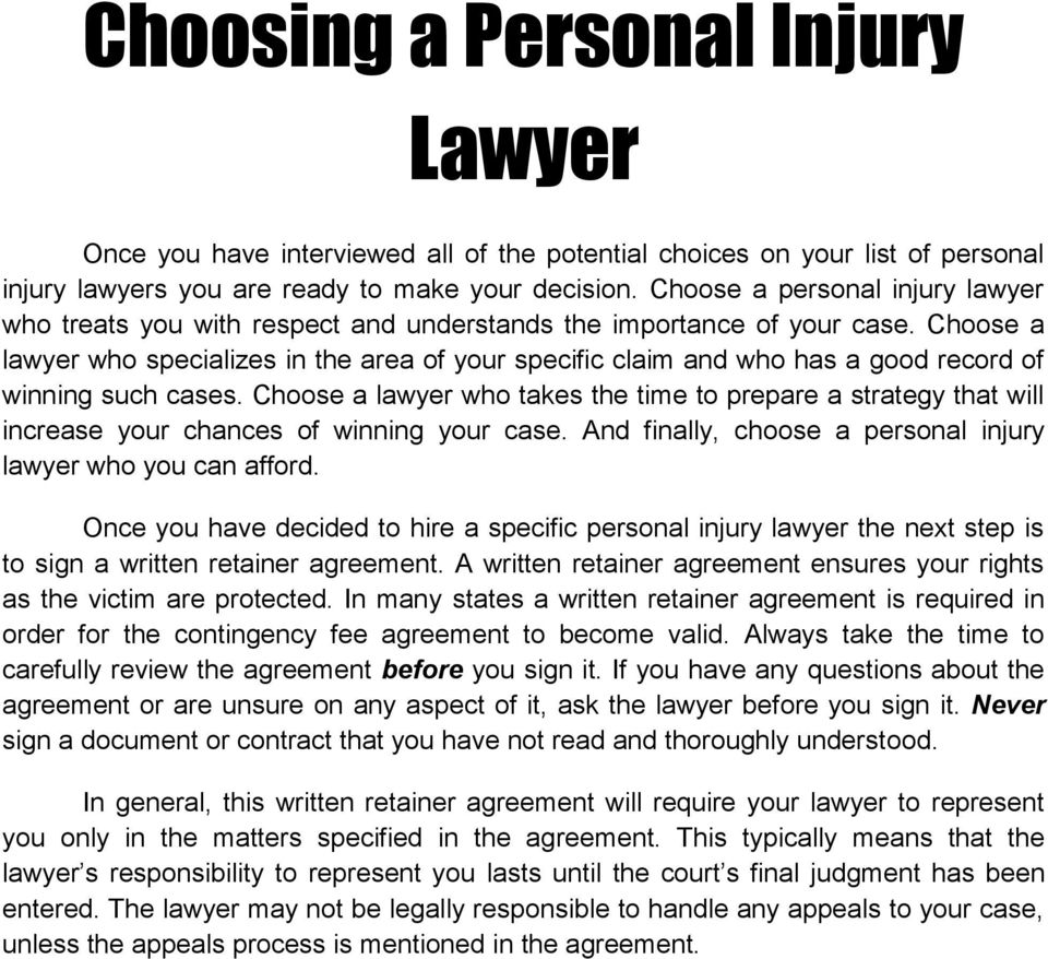 Choose a lawyer who specializes in the area of your specific claim and who has a good record of winning such cases.