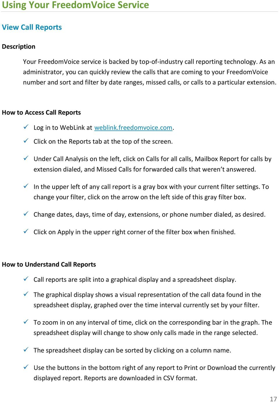How to Access Call Reports Click on the Reports tab at the top of the screen.