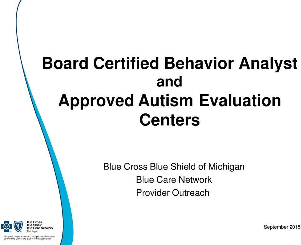 Board Certified Behavior Analyst and Approved Autism