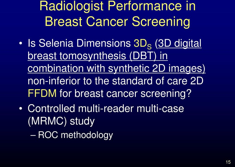 2D images) non-inferior to the standard of care 2D FFDM for breast cancer