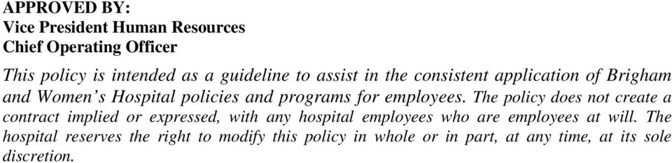 The policy does not create a contract implied or expressed, with any hospital employees who are employees at