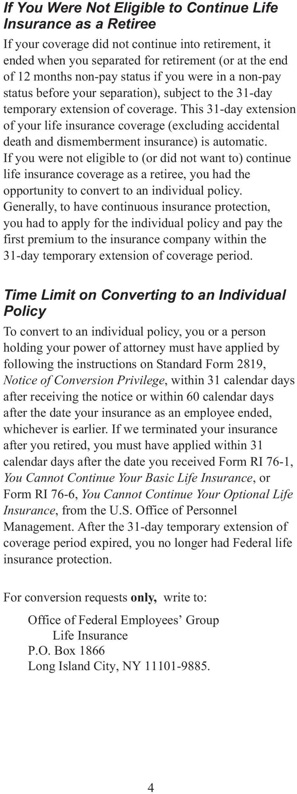 This 31-day extension of your life insurance coverage (excluding accidental death and dismemberment insurance) is automatic.
