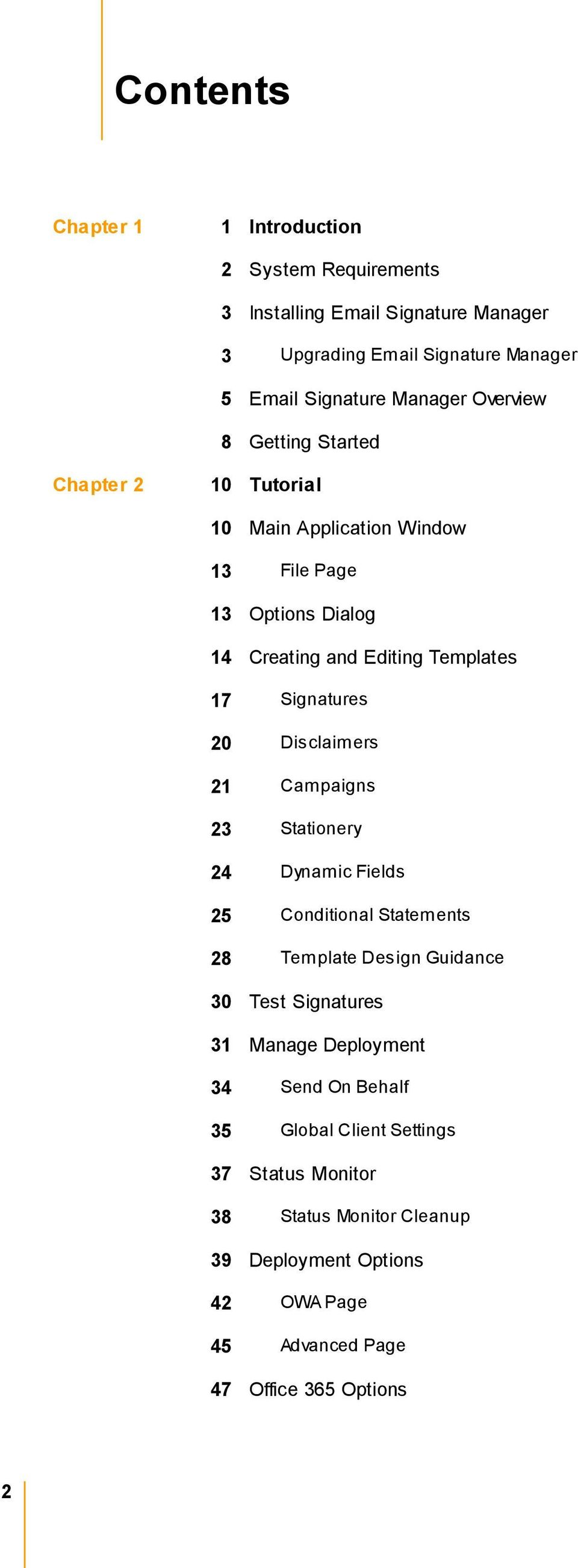 Signatures 0 Disclaimers 1 Campaigns 3 Stationery 4 Dynamic Fields 5 Conditional Statements 8 Template Design Guidance 30 Test Signatures 31 Manage