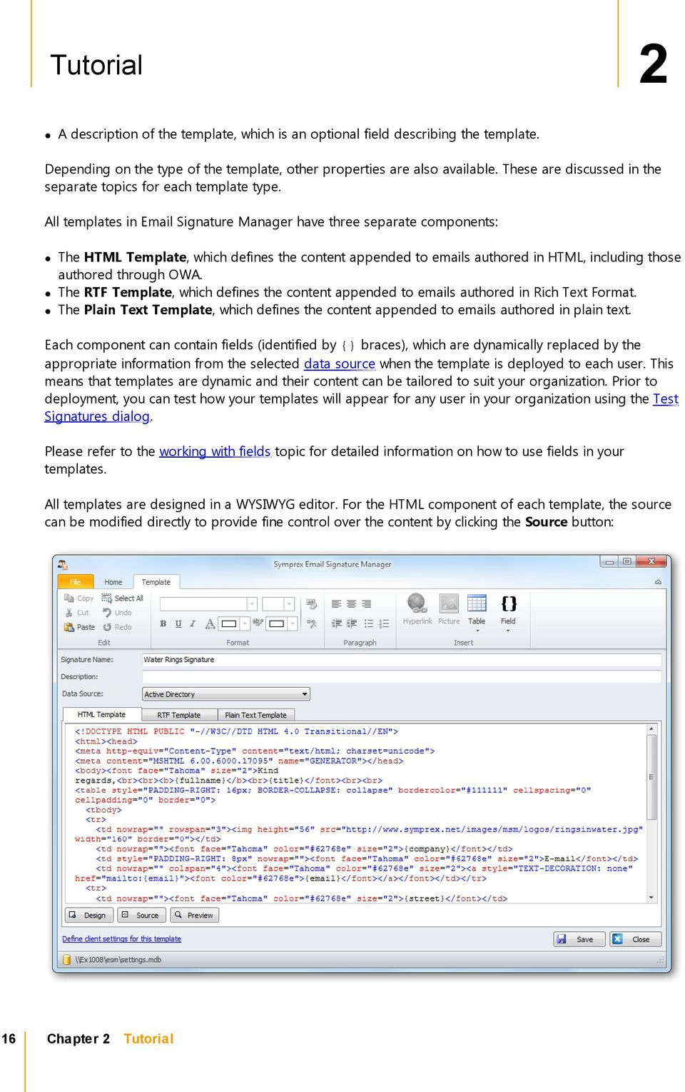 All templates in Email Signature Manager have three separate components: The HTML Template, which defines the content appended to emails authored in HTML, including those authored through OWA.