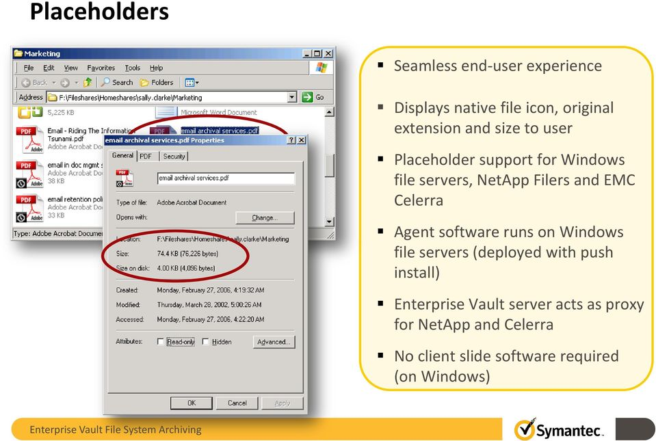 on Windows file servers (deployed with push install) Enterprise Vault server acts as proxy for