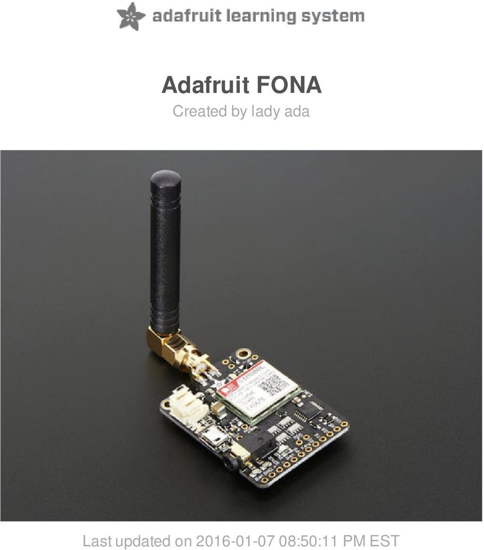 Adafruit FONA  Created by lady ada  Last updated on :50:11