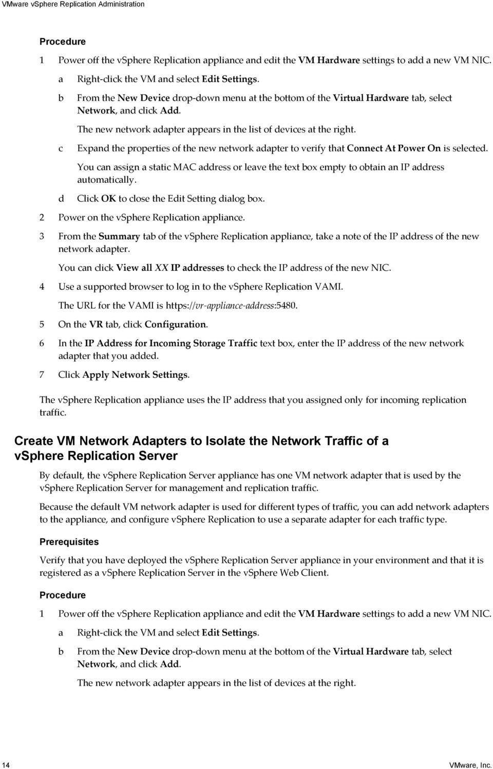 The new network adapter appears in the list of devices at the right. c Expand the properties of the new network adapter to verify that Connect At Power On is selected.