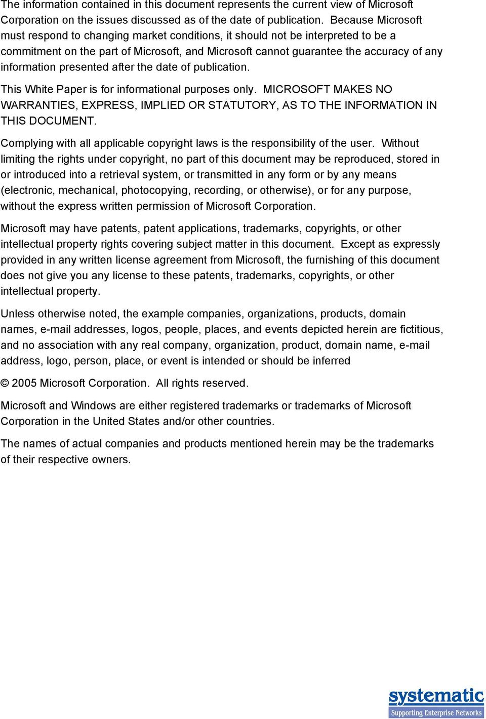 presented after the date of publication. This White Paper is for informational purposes only. MICROSOFT MAKES NO WARRANTIES, EXPRESS, IMPLIED OR STATUTORY, AS TO THE INFORMATION IN THIS DOCUMENT.