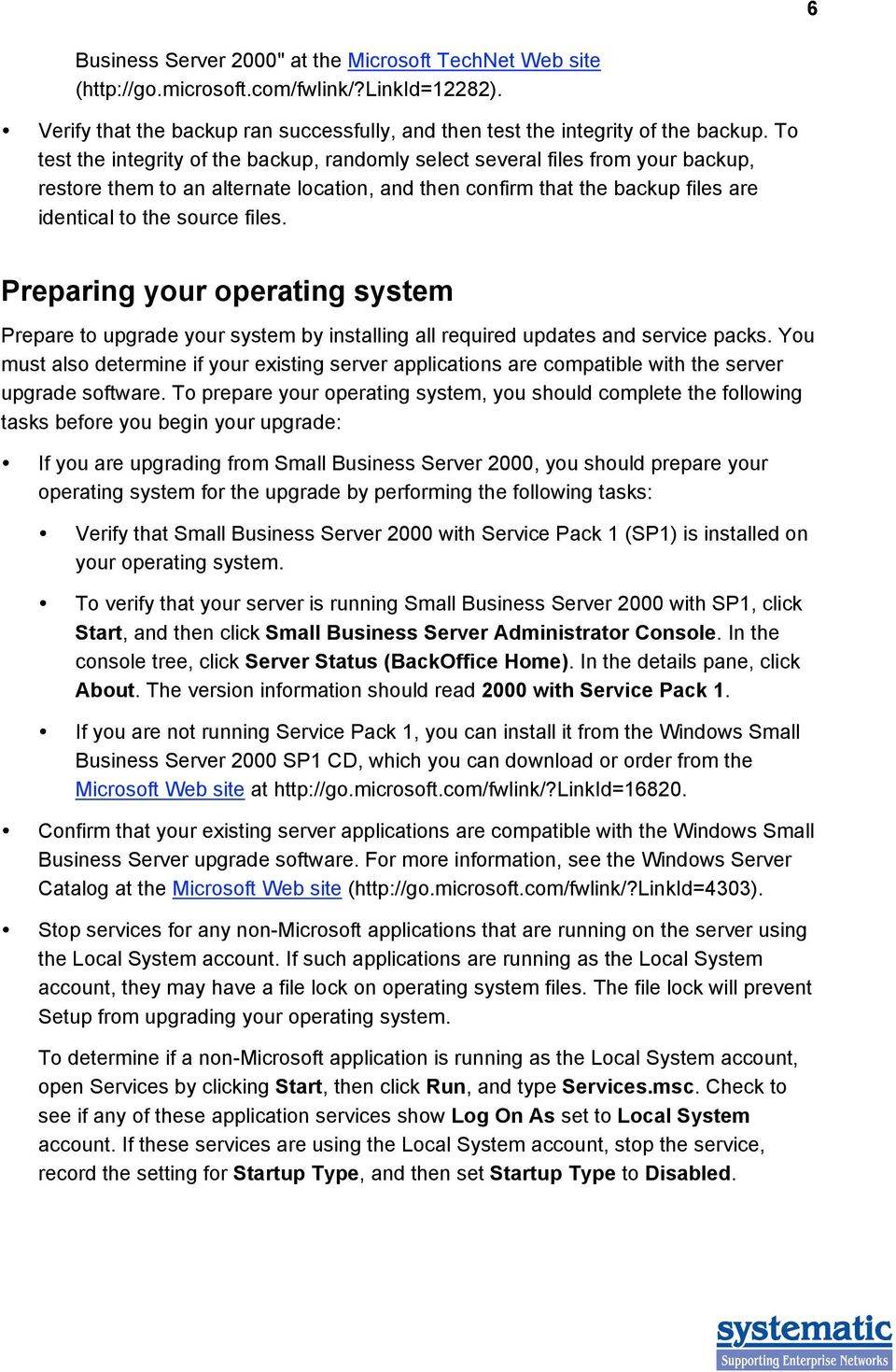Preparing your operating system Prepare to upgrade your system by installing all required updates and service packs.