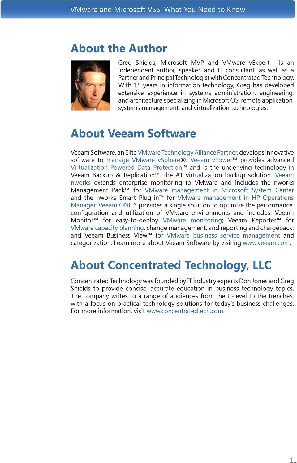 management, and virtualization technologies. About Veeam Software Veeam Software, an Elite VMware Technology Alliance Partner, develops innovative software to manage VMware vsphere.