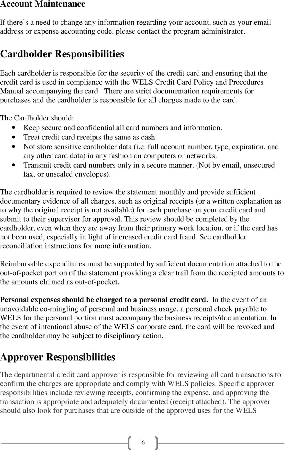 Manual accompanying the card. There are strict documentation requirements  for purchases and the cardholder is