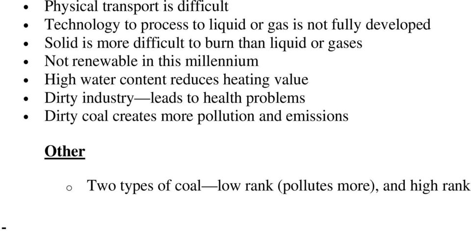 water content reduces heating value Dirty industry leads to health problems Dirty coal