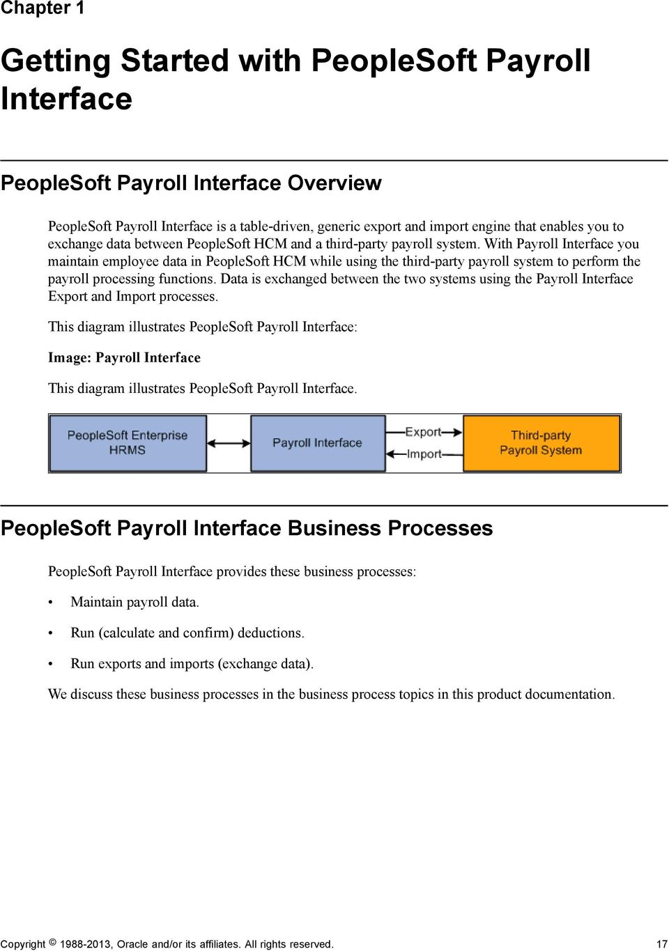 With Payroll Interface you maintain employee data in PeopleSoft HCM while  using the third-party