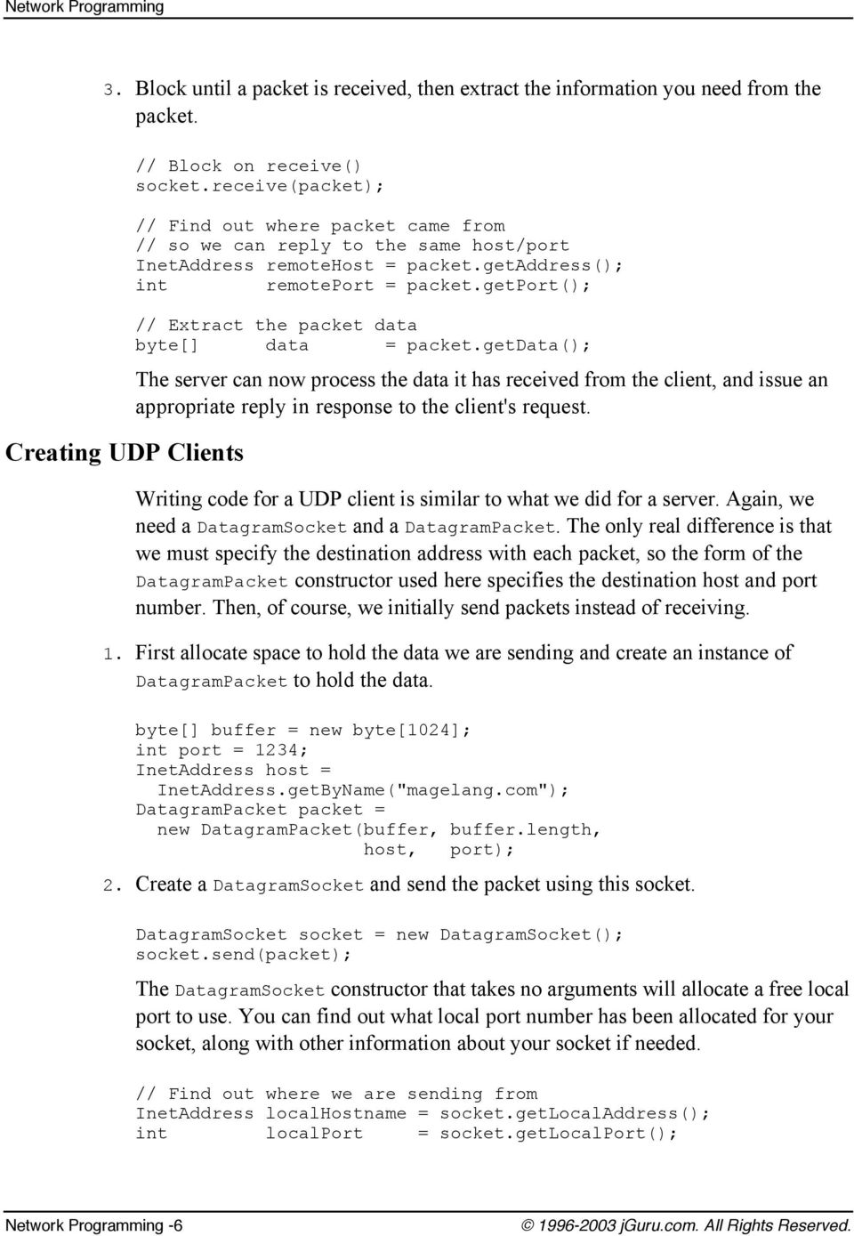 The difference between TCP/IP, UDP/IP and Multicast sockets  How