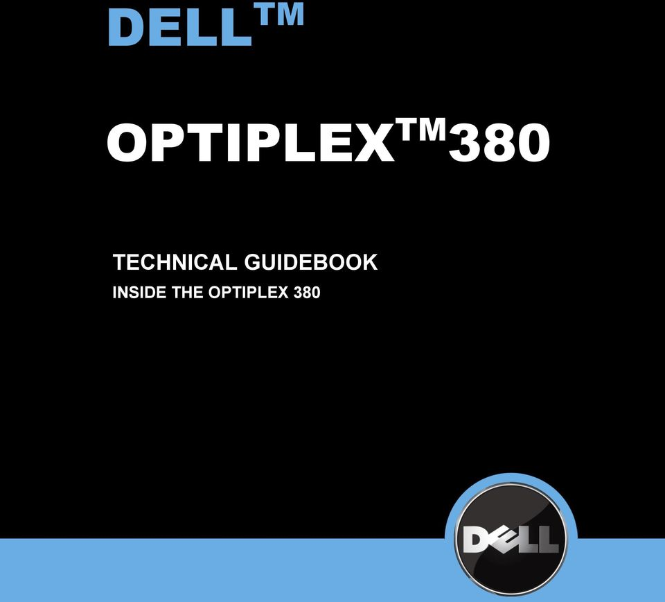 DELL OPTIPLEX 380 TECHNICAL GUIDEBOOK  Table of Content DELL