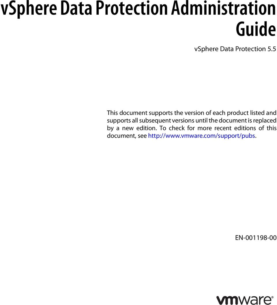 subsequent versions until the document is replaced by a new edition. 2  vsphere Data Protection Administration Guide ...