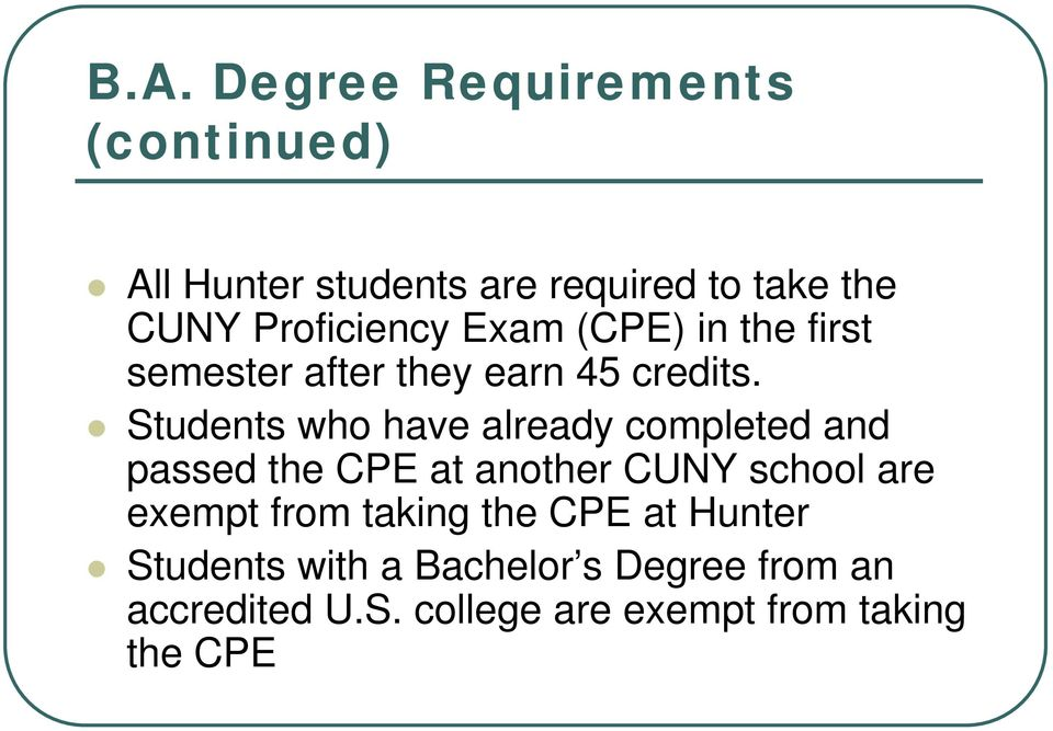 Students who have already completed and passed the CPE at another CUNY school are exempt from