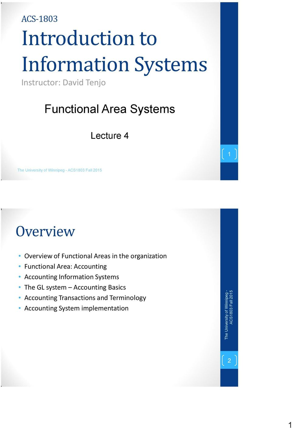 Functional Area: Accounting Accounting Information Systems The GL system