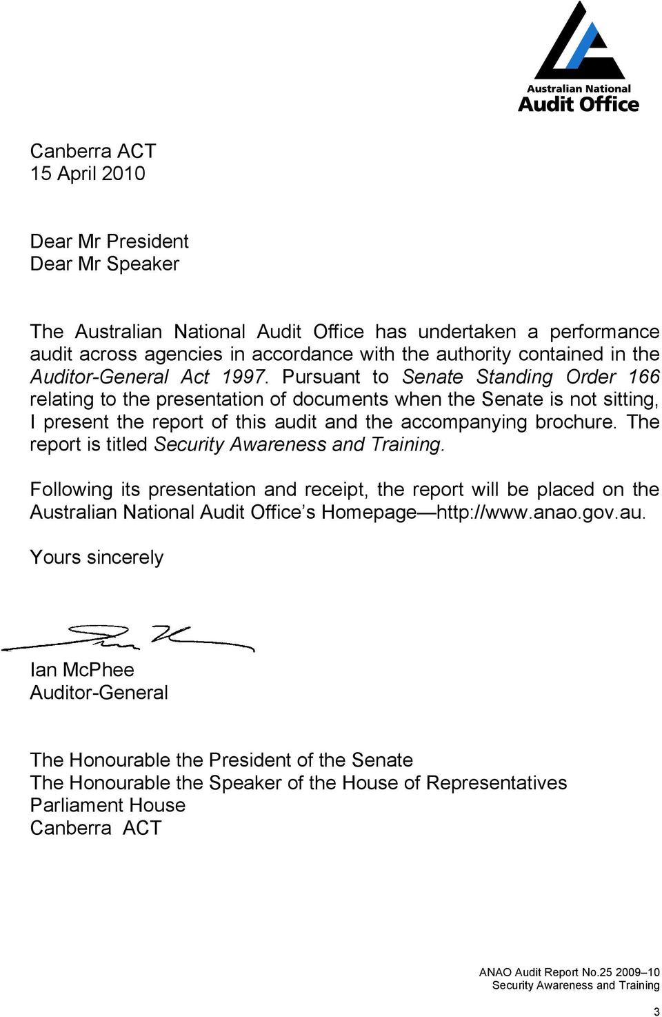 Pursuant to Senate Standing Order 166 relating to the presentation of documents when the Senate is not sitting, I present the report of this audit and the accompanying brochure.