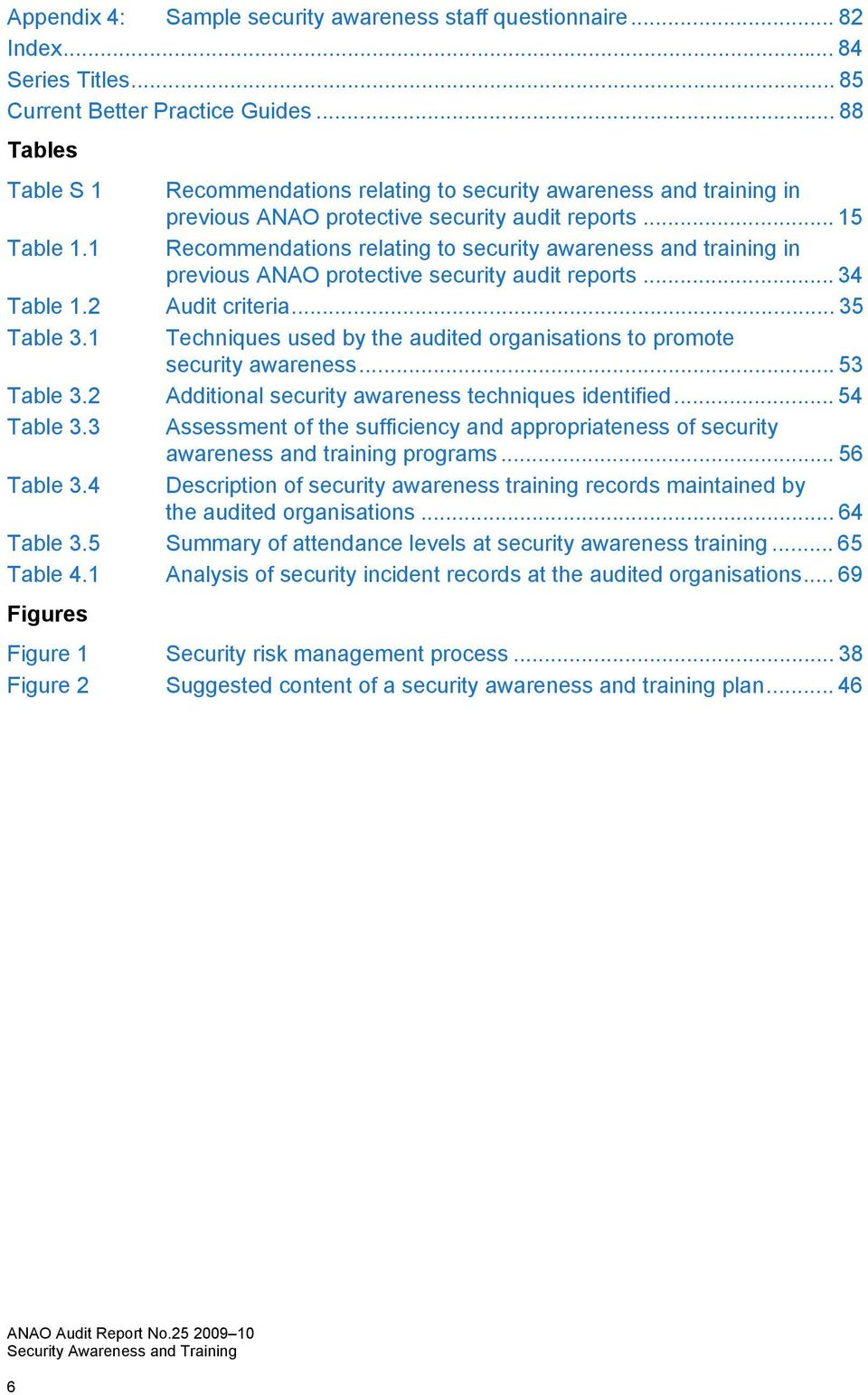 1 Recommendations relating to security awareness and training in previous ANAO protective security audit reports... 34 Table 1.2 Audit criteria... 35 Table 3.