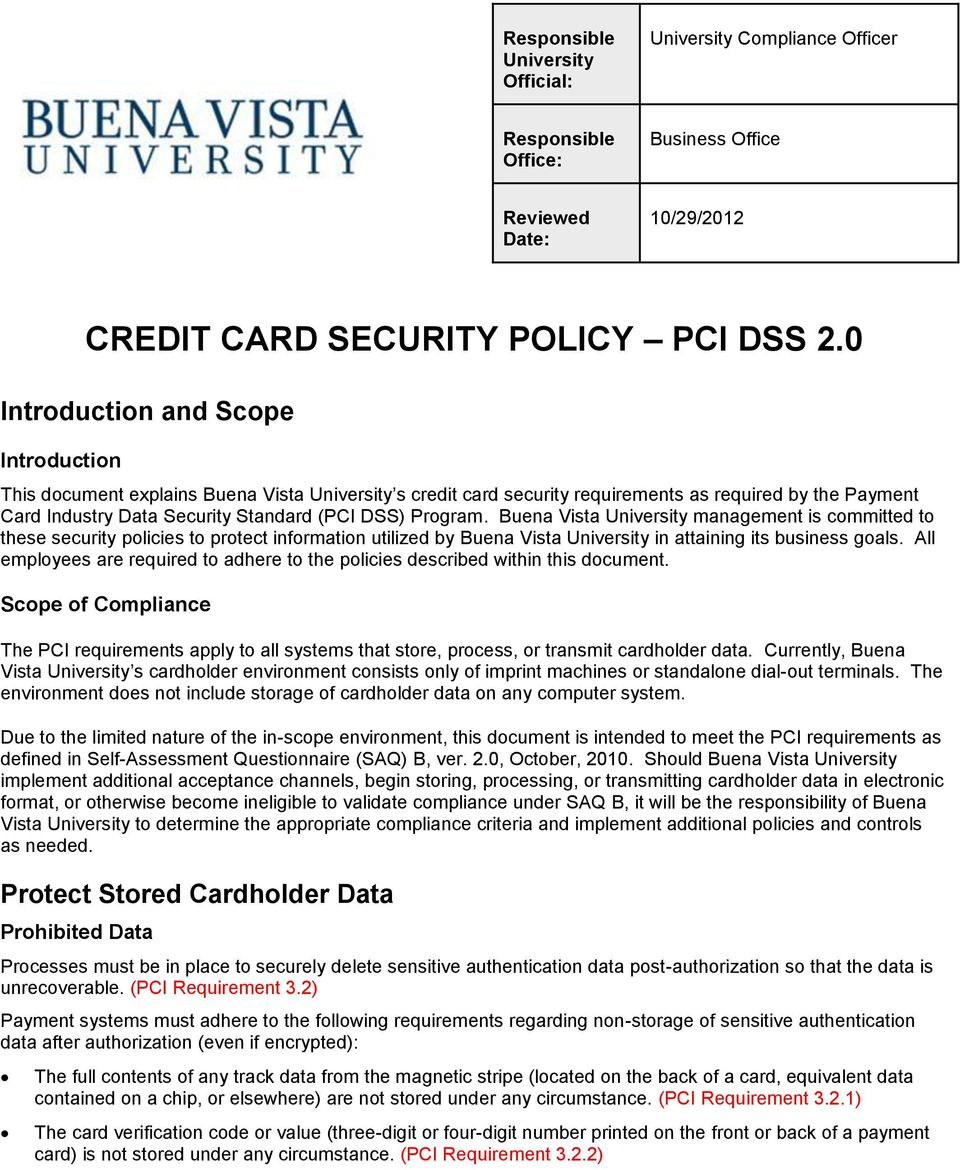 Program. Buena Vista University management is committed to these security policies to protect information utilized by Buena Vista University in attaining its business goals.