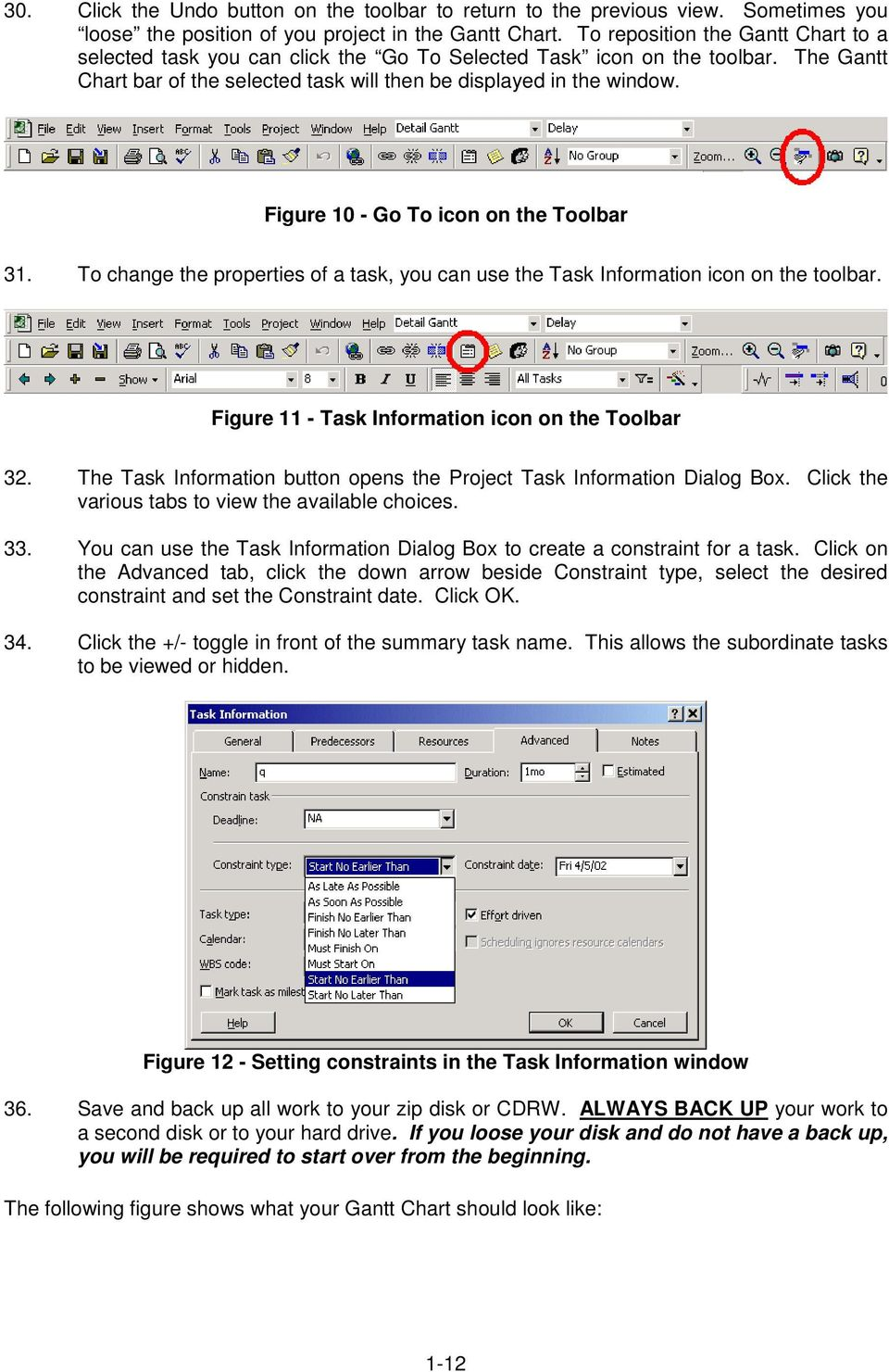 Figure 10 - Go To icon on the Toolbar 31. To change the properties of a task, you can use the Task Information icon on the toolbar. Figure 11 - Task Information icon on the Toolbar 32.