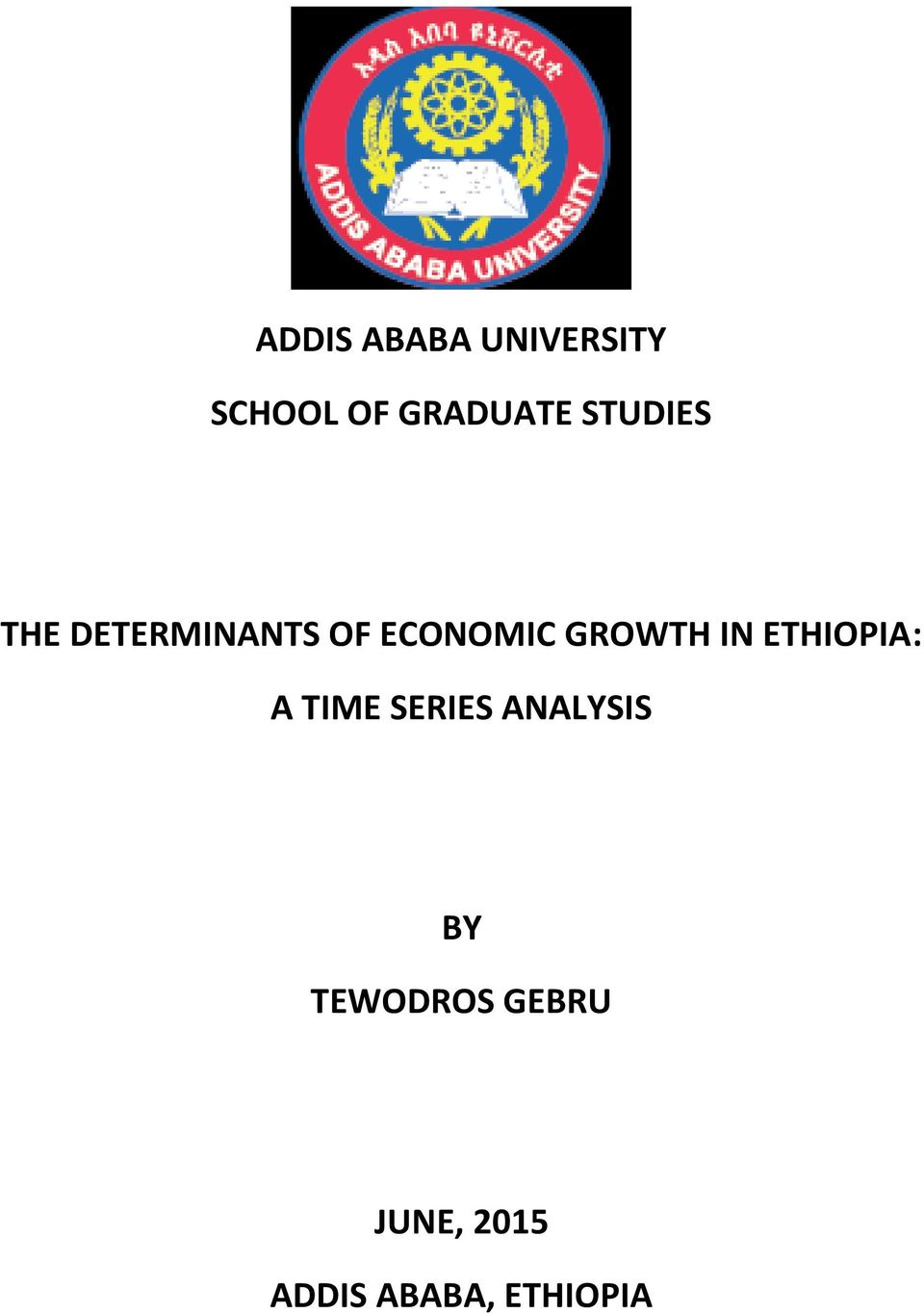 ADDIS ABABA UNIVERSITY SCHOOL OF GRADUATE STUDIES THE DETERMINANTS