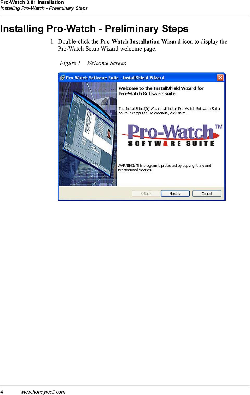 Double-click the Pro-Watch Installation Wizard icon to