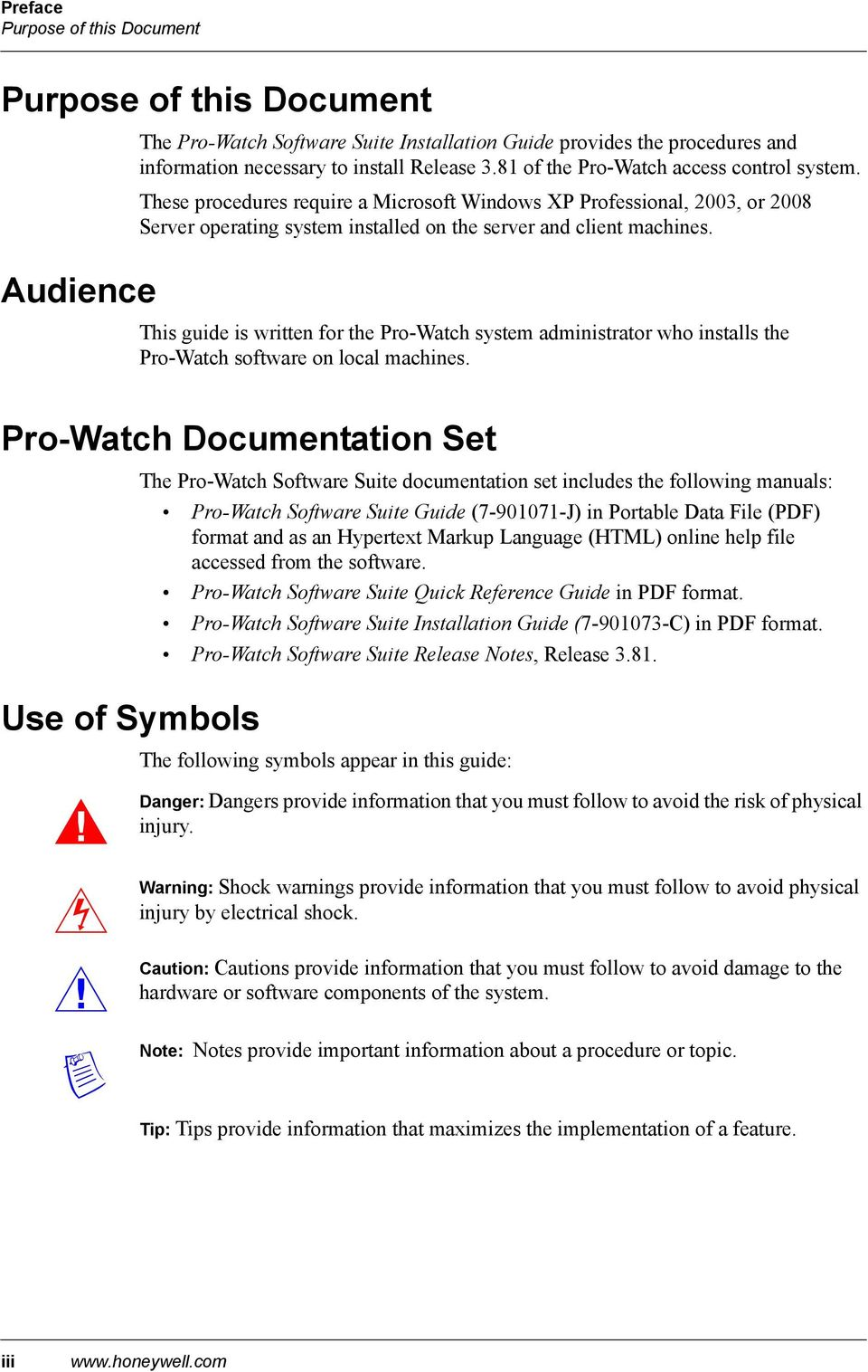 This guide is written for the Pro-Watch system administrator who installs the Pro-Watch software on local machines.