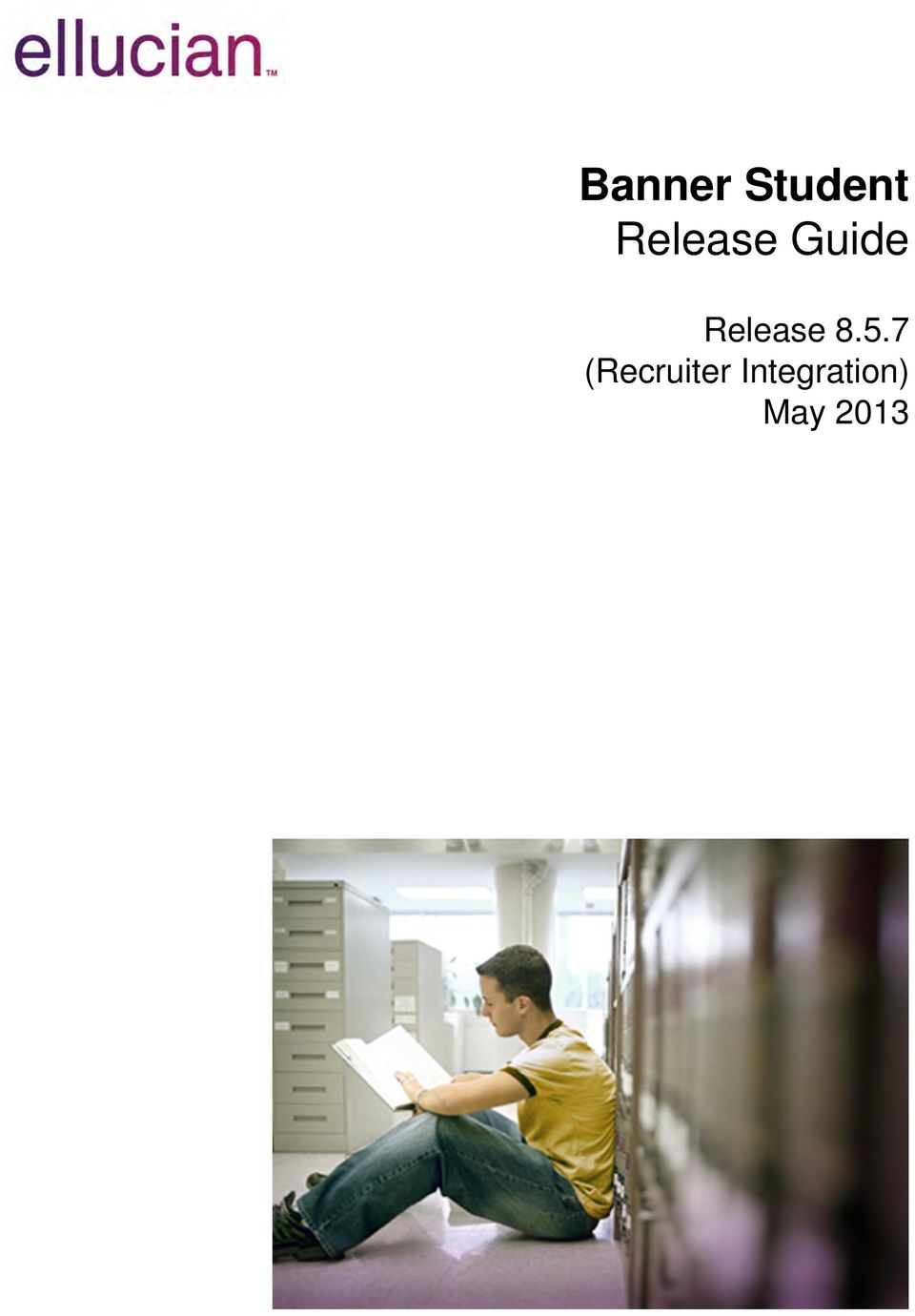 Banner Student Release Guide  Release (Recruiter Integration