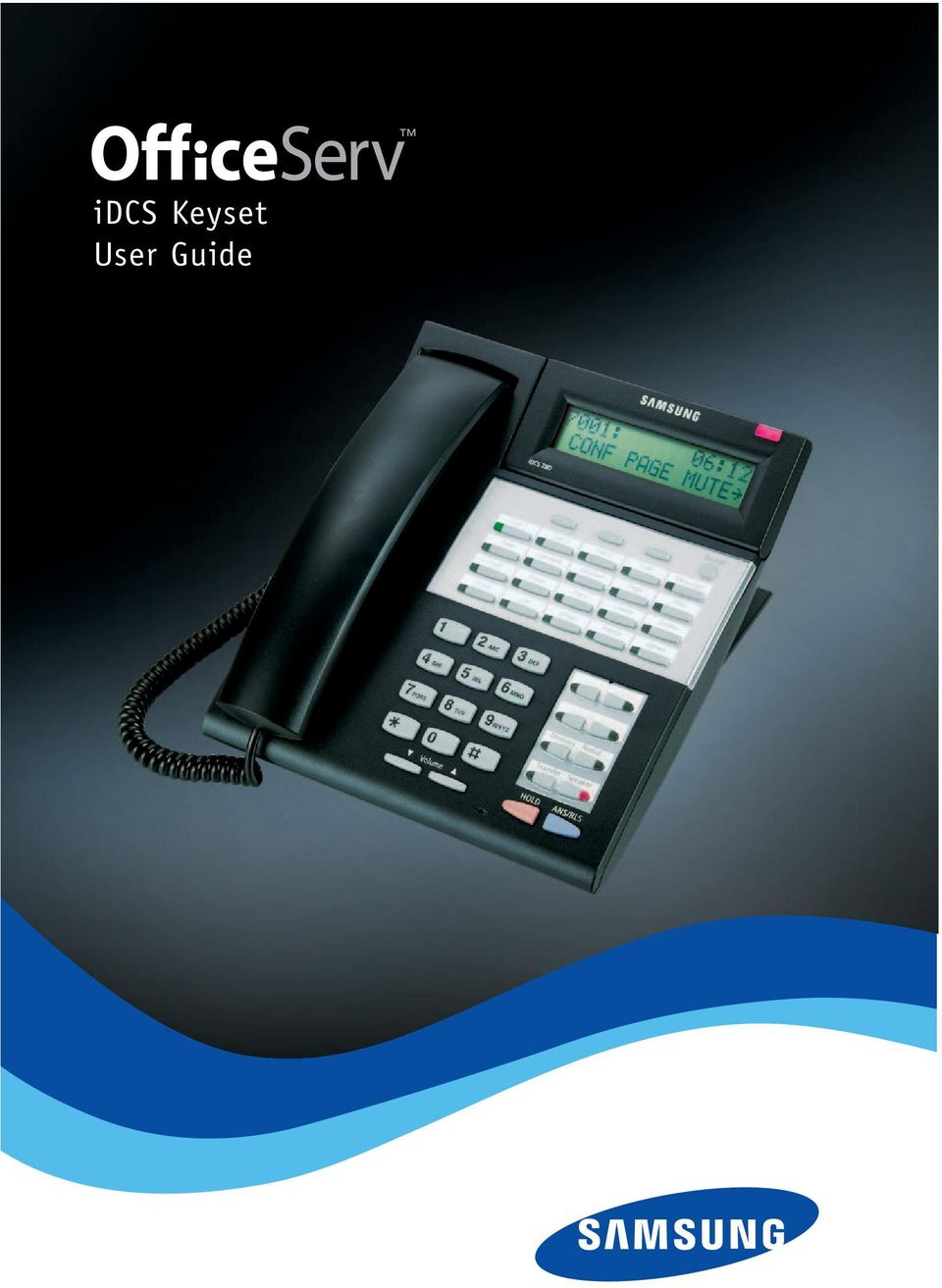 2 idcs KEYSET USER GUIDE for OfficeServ 100, OfficeServ 500 and OfficeServ  7000 Series April 2007 Samsung Telecommunications America reserves the  right ...