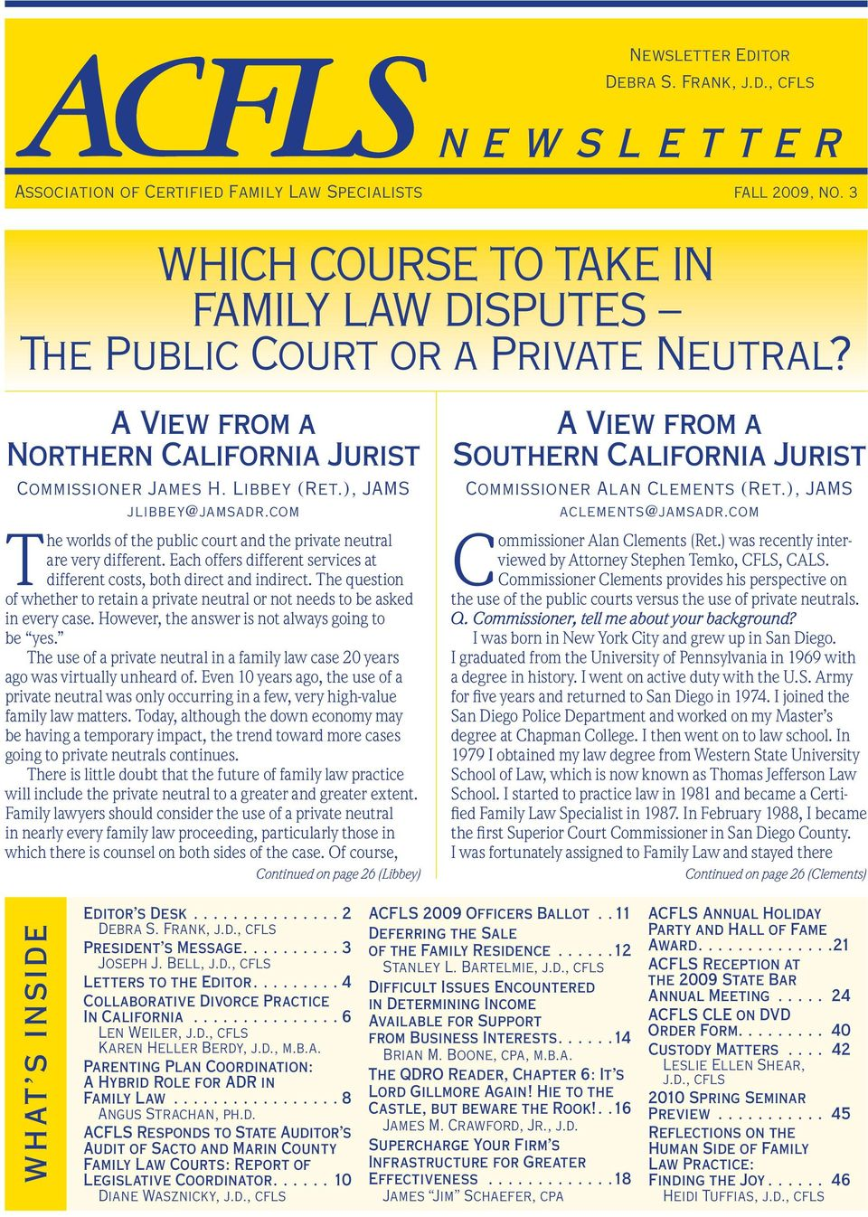 com The worlds of the public court and the private neutral are very different. Each offers different services at different costs, both direct and indirect.
