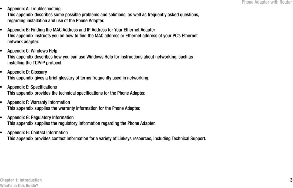 Appendix C: Windows Help This appendix describes how you can use Windows Help for instructions about networking, such as installing the TCP/IP protocol.