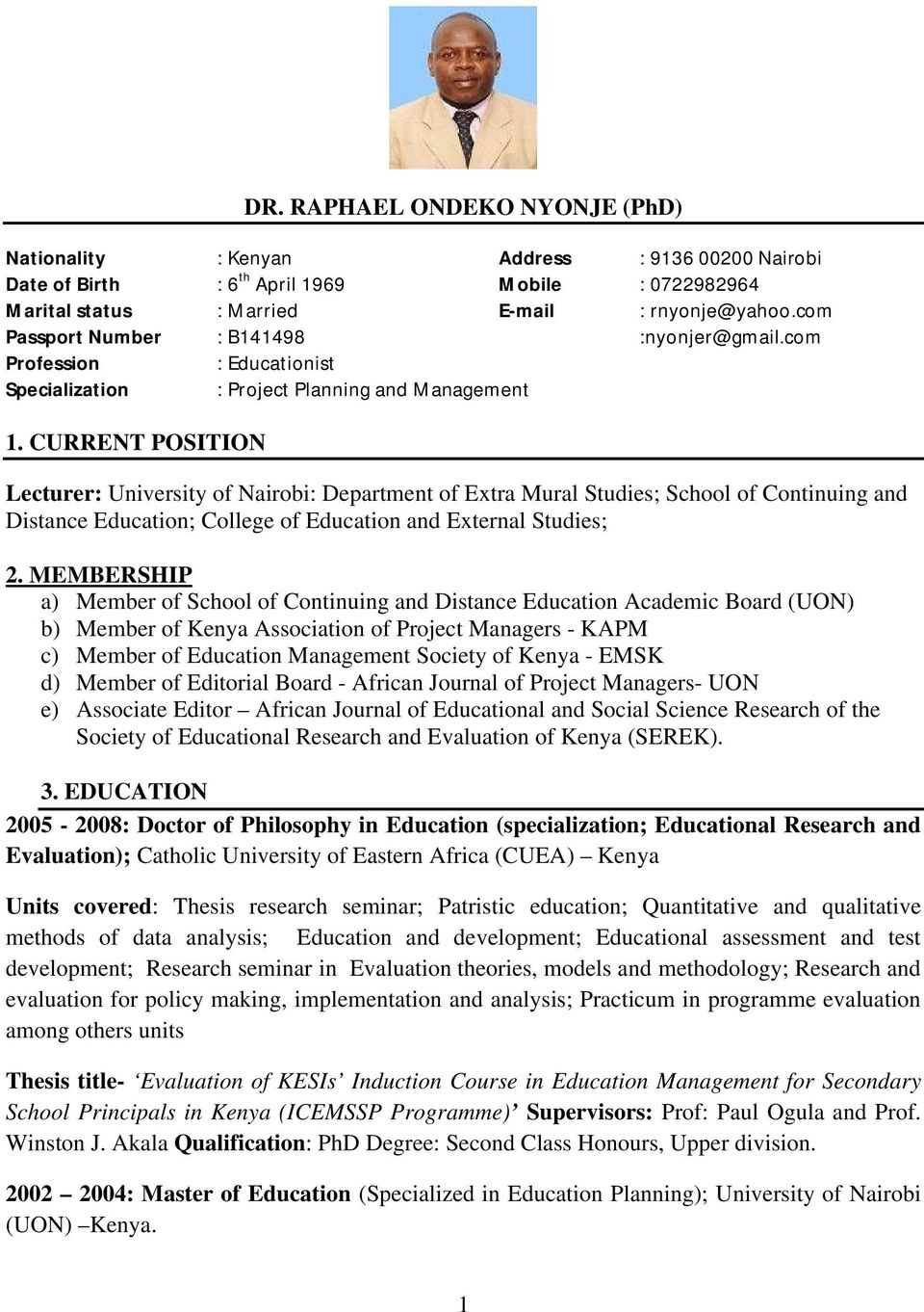 CURRENT POSITION Lecturer: University of Nairobi: Department of Extra Mural  Studies; School of