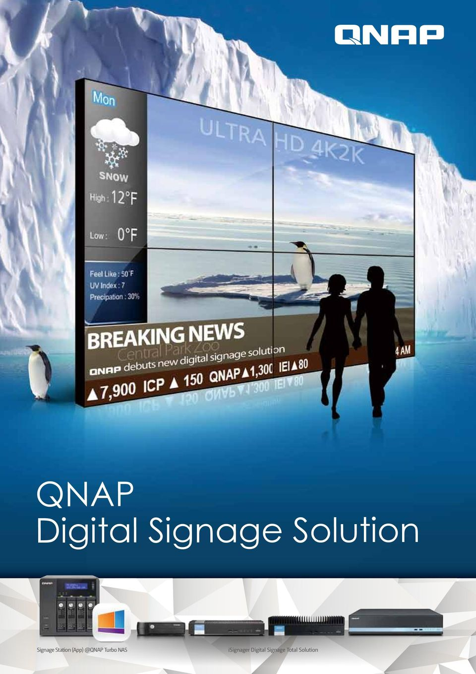 QNAP gives you the best one! Why QNAP Digital Signage solution? HTML