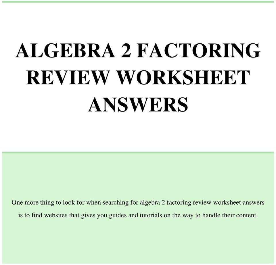 ALGEBRA 2 FACTORING REVIEW WORKSHEET ANSWERS - PDF