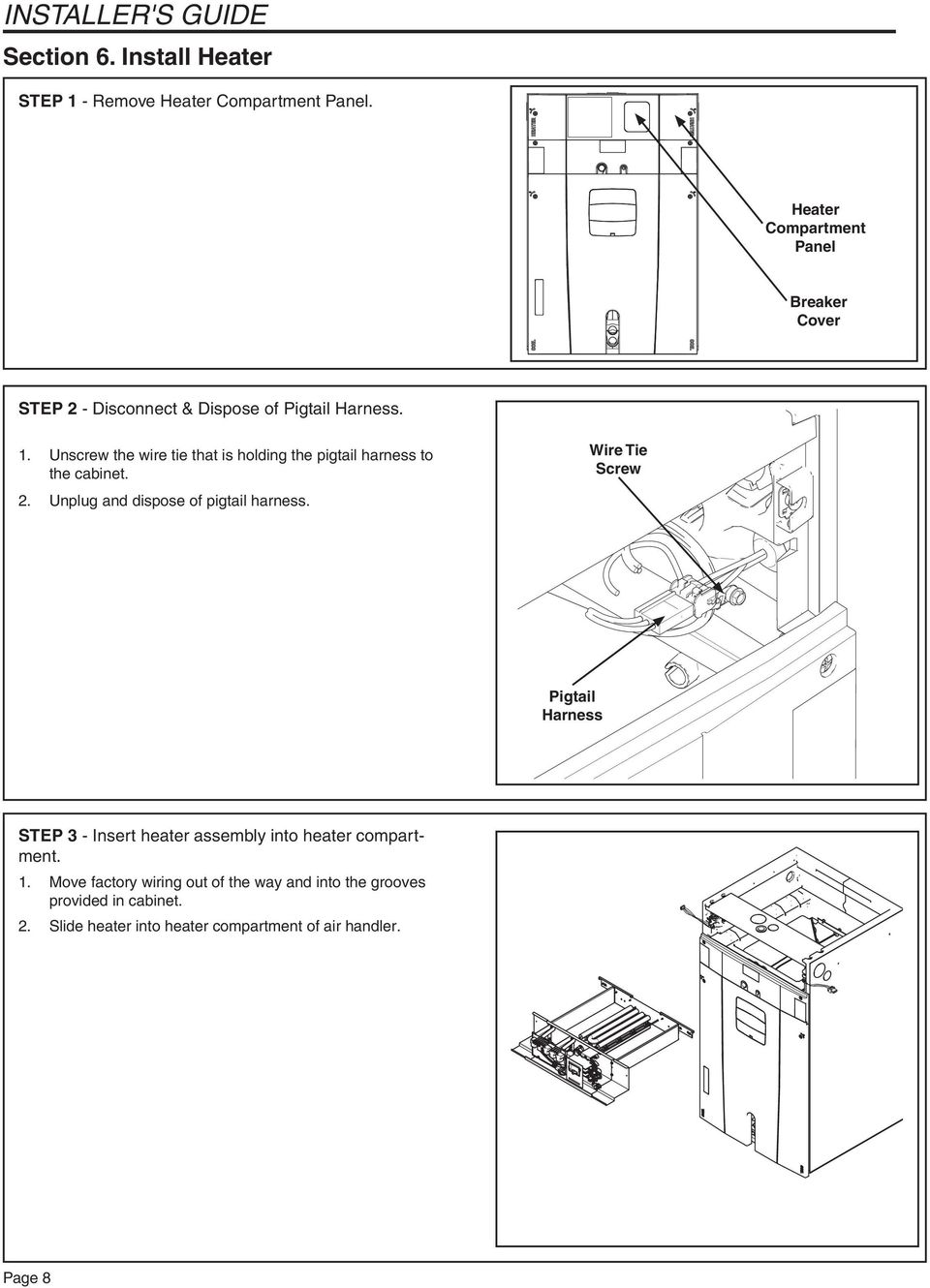 Installers Guide Supplementary Electric Heaters 18 Gj08d1 1 Table Truck Heater Wiring Diagram Besides Garage Door Opener Unscrew The Wire Tie That Is Holding Pigtail Harness To Cabinet 2