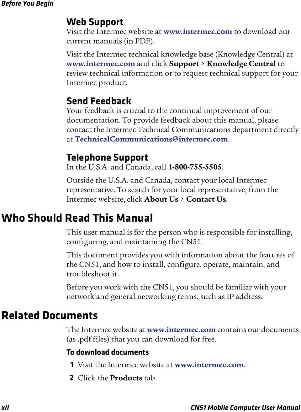 ... xii CN51 Mobile Computer User Manual. com and click Support > Knowledge  Central to review technical information or to request technical support