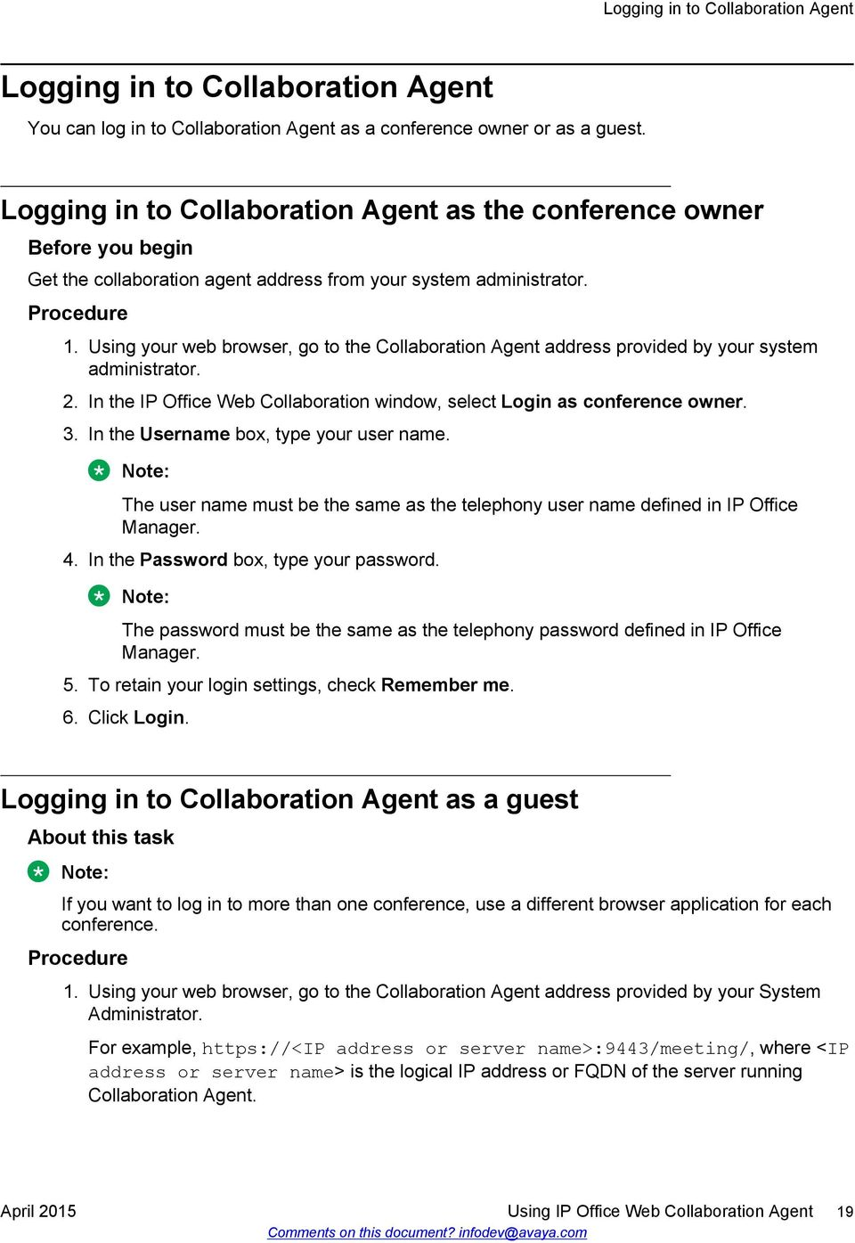 Using your web browser, go to the Collaboration Agent address provided by your system administrator. 2. In the IP Office Web Collaboration window, select Login as conference owner. 3.