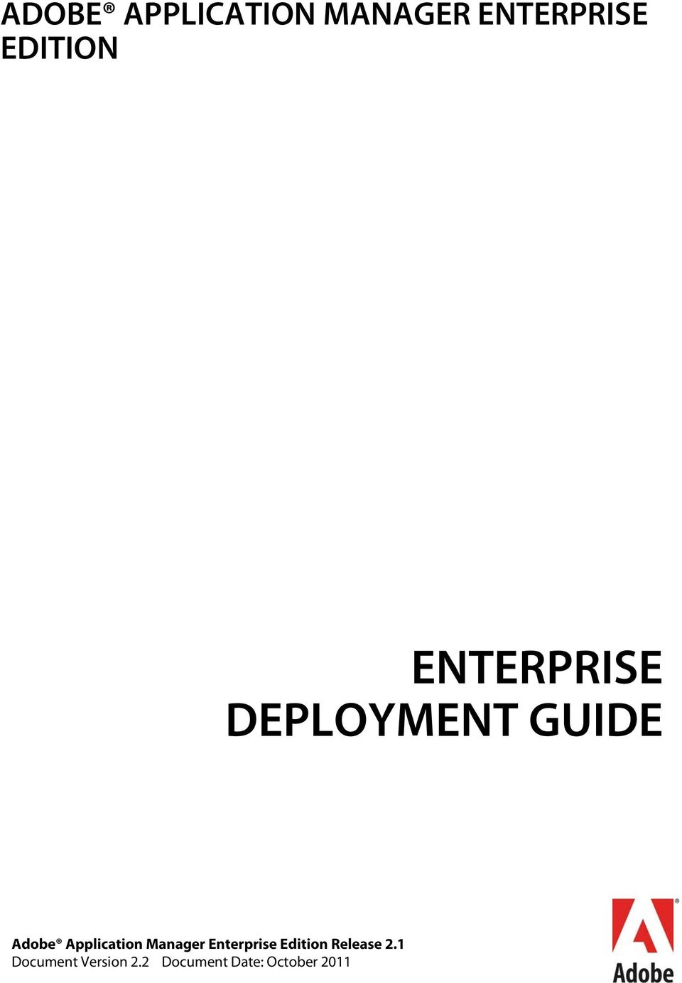 ADOBE APPLICATION MANAGER ENTERPRISE EDITION ENTERPRISE DEPLOYMENT