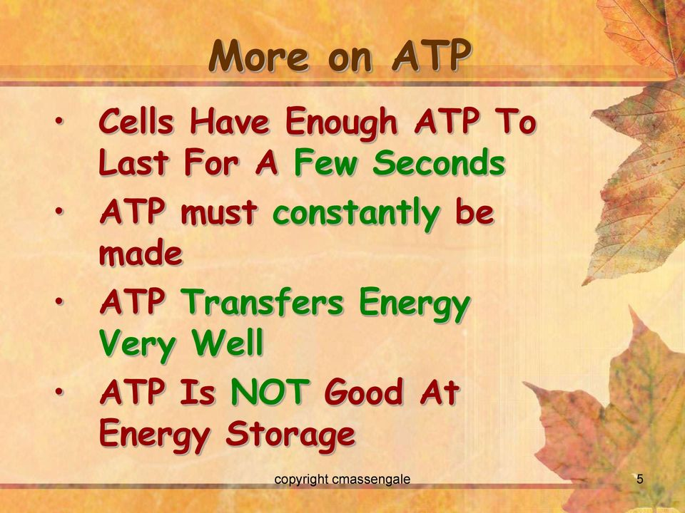 made ATP Transfers Energy Very Well ATP Is