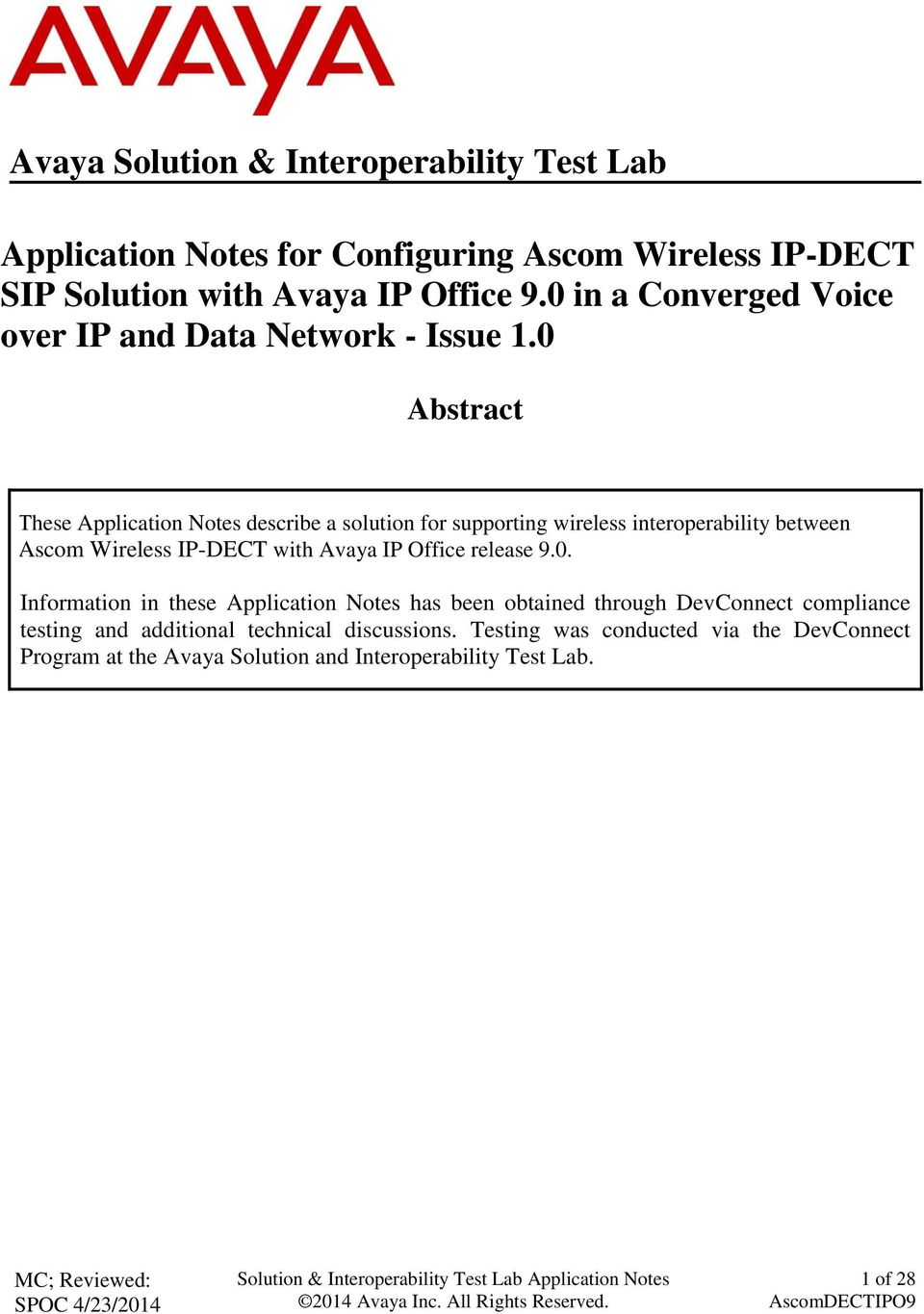 0 Abstract These Application Notes describe a solution for supporting wireless interoperability between Ascom Wireless IP-DECT with Avaya IP Office