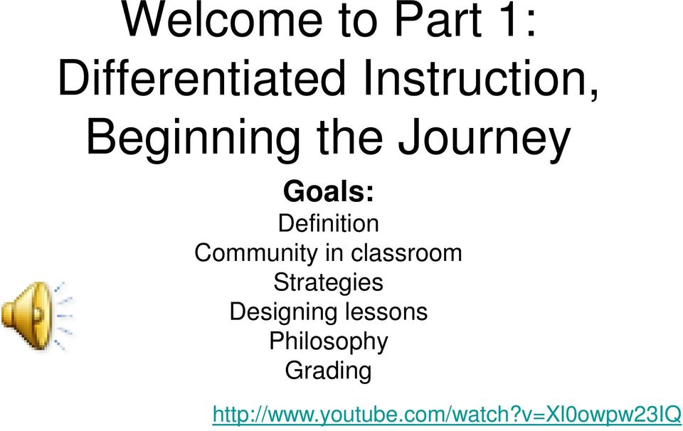Welcome To Part 1 Differentiated Instruction Beginning The Journey