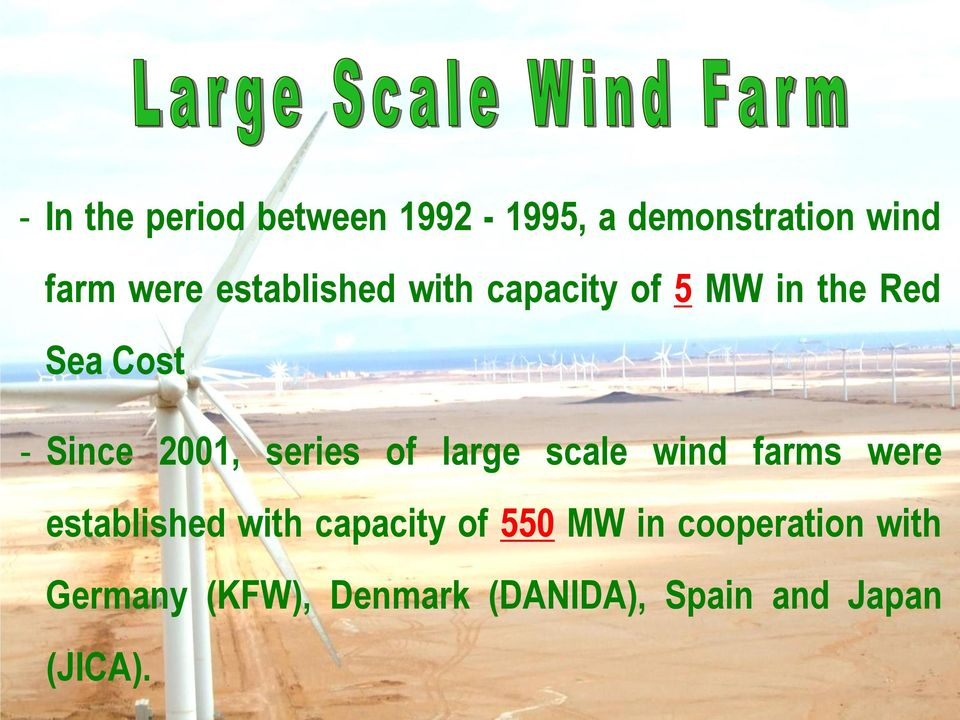 series of large scale wind farms were established with capacity of 550